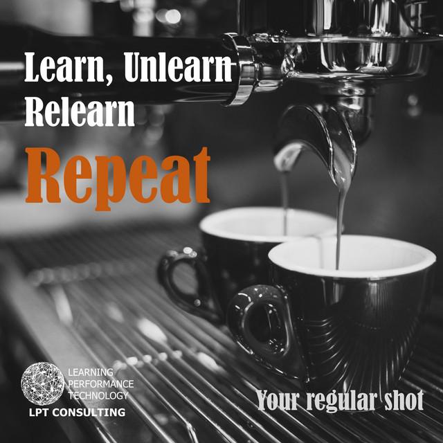 Learn, Unlearn, Relearn, Repeat