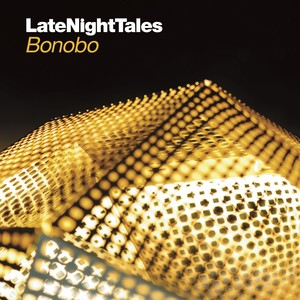 Late Night Tales - Bonobo Albumcover