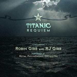 Robin Gibb & RJ Gibb: The Titanic Requiem album