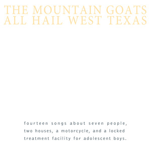 All Hail West Texas  - The Mountain Goats