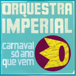 Carnaval Só Ano Que Vem album