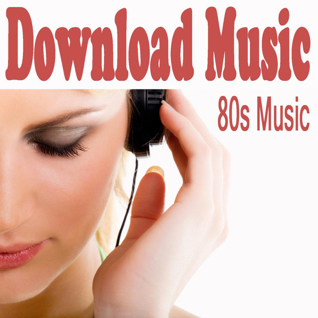 Download Music - 80s Music by Various Artists on Spotify