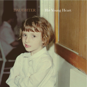 His Young Heart EP - Daughter