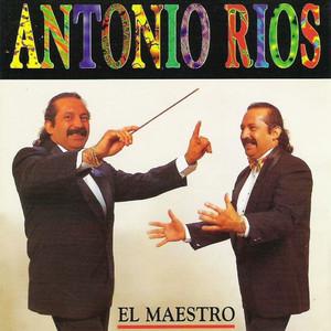 El Maestro - Antonio Rios