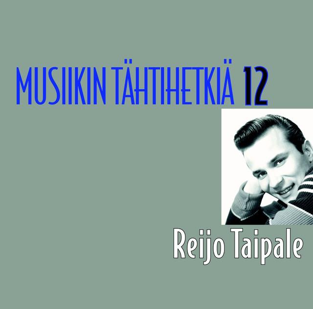 Musiikin tähtihetkiä 12 - Reijo Taipale