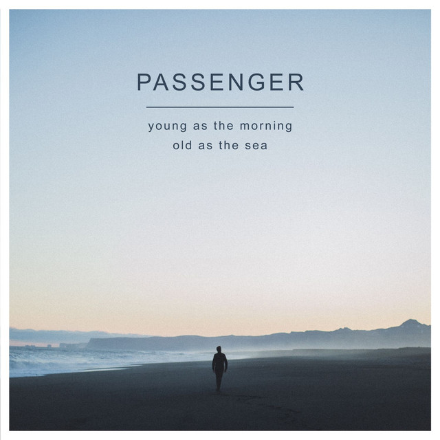 Album cover for Young as the Morning Old as the Sea (Deluxe Version) by Passenger