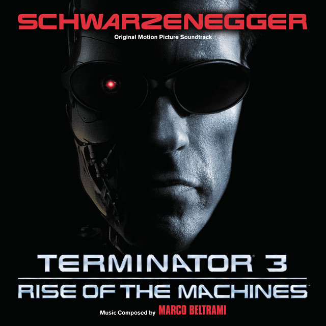 Terminator 3: Rise Of The Machines (Original Motion Picture Soundtrack)