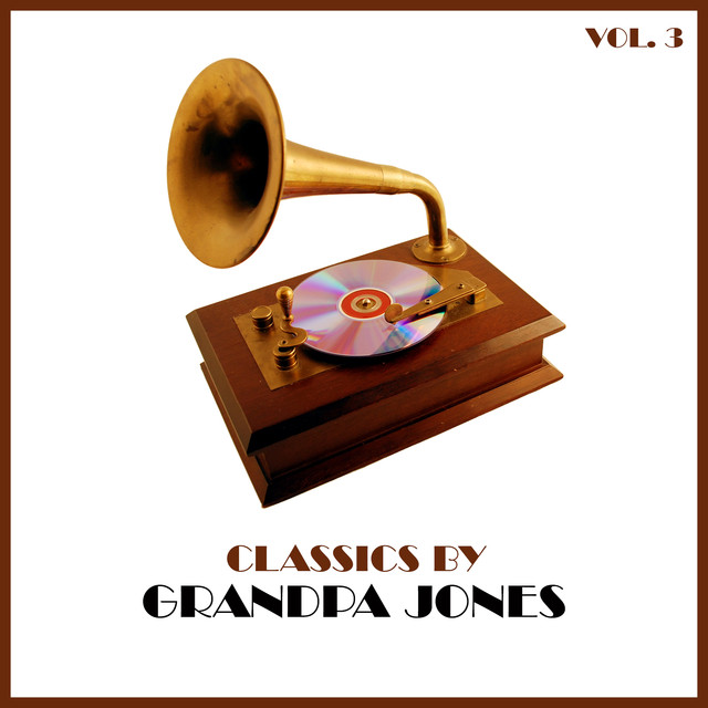 Grandpa Jones Classics by Grandpa Jones, Vol. 3 album cover