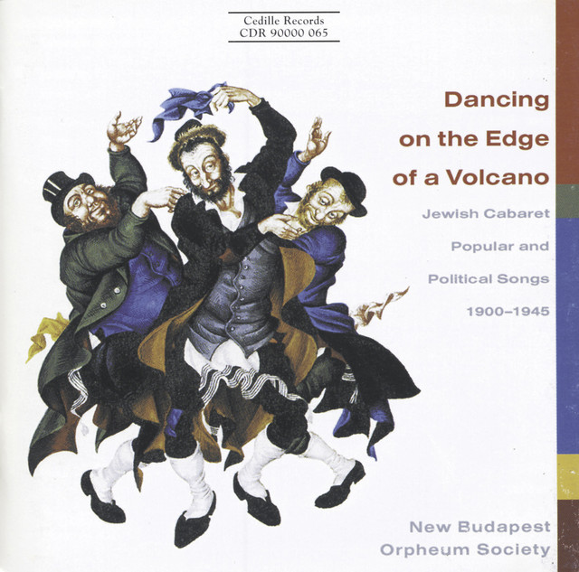 Dancing On The Edge Of A Volcano - Jewish Cabaret Music, Popular and Political Songs, 1900-1945 Albumcover