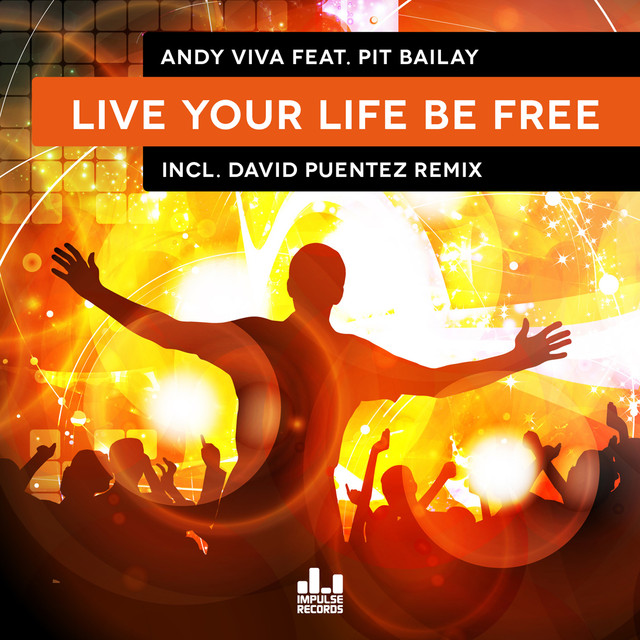 Live Your Life Be Free - David Puentez Remix, a song by Andy