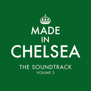 Made In Chelsea - The Soundtrack (Volume 3)