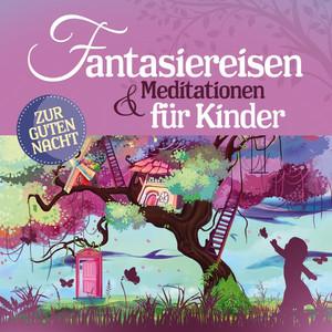 Fantasiereisen und Meditationen für Kinder Audiobook