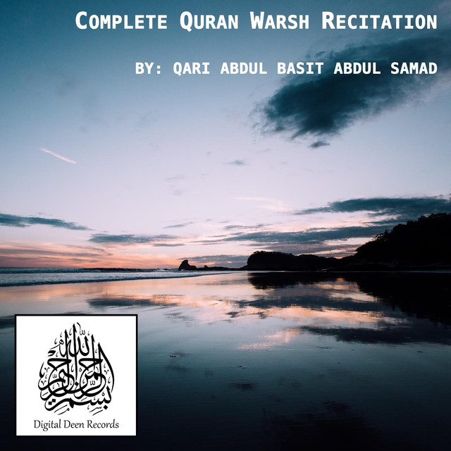 Complete Quran Warsh Recitation by Qari Abdul Basit Abdul