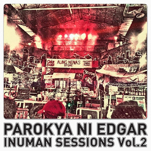 Inuman Na Sessions, Vol. 2 - Parokya Ni Edgar