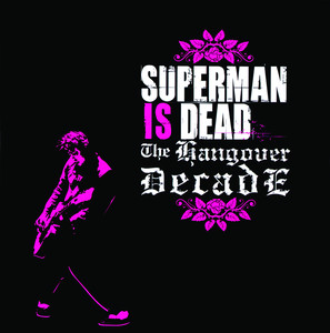 The Hangover Decade - Superman Is Dead
