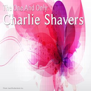 The One and Only: Charlie Shavers