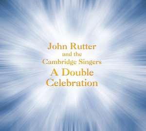 Rutter: A Double Celebration Albumcover