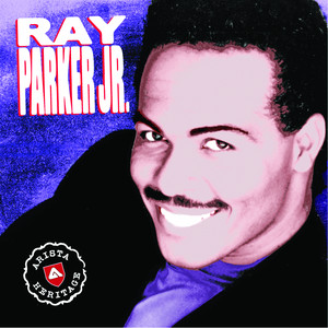 Arista Heritage Series: Ray Parker - Ray Parker Jr.