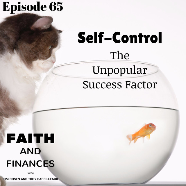065: Self-Control, the Unpopular Success Factor, an episode