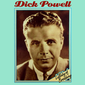 Dick Powell Lullaby of Broadway cover