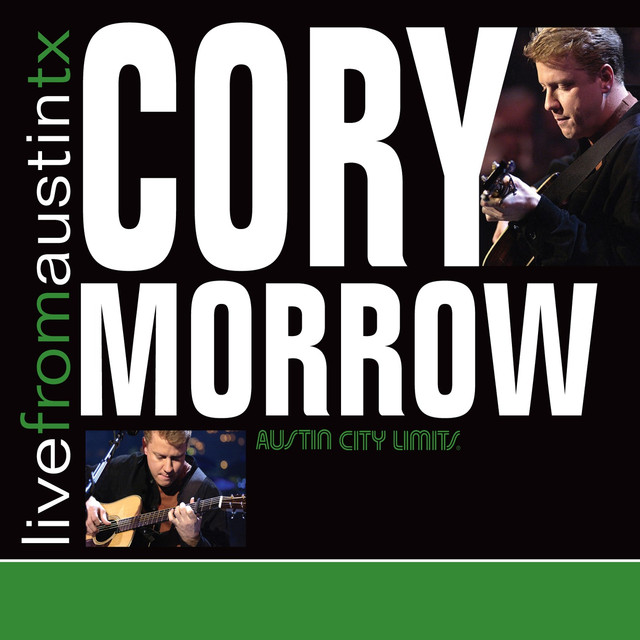 Live from Austin, TX: Cory Morrow
