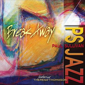 Break Away (feat. Paul Lieberman, Seth Kearns, Bill Friederich & Eliot Wadopian) album