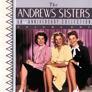 The Andrews Sisters Say