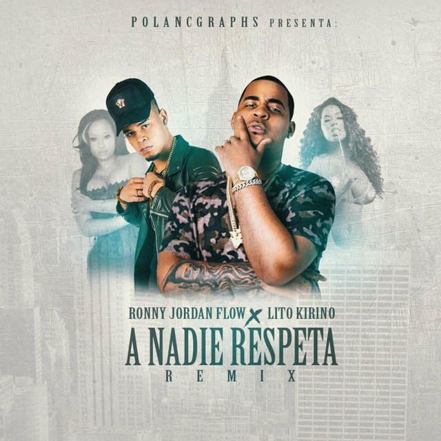 A Nadie Respeta (Remix)