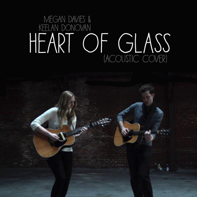 Heart Of Glass (Acoustic Cover) feat. Keelan Donovan