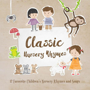 Classic Nursery Rhymes: 12 Favourite Nursery Rhymes and Children's Songs - Nursery  Rhymes