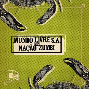 Mundo Livre S.A. vs Nação Zumbi