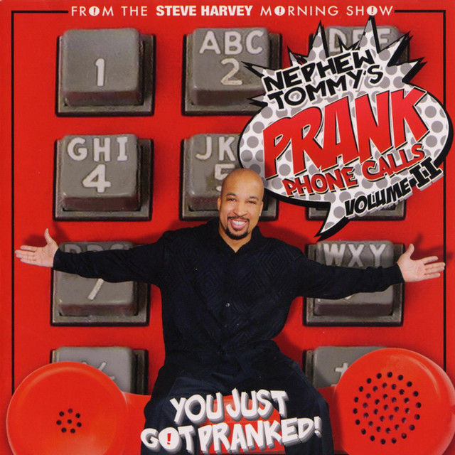 Nephew Tommy's Prank Phone Calls Volume 2 by Nephew Tommy on