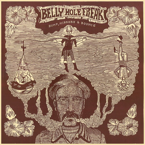 Belly Hole Freak – Bump, Mirrors & Bounce (2019) Download