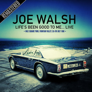 Life's Been Good To Me... Live At The Mile Square Park, Fountain Valley, Ca 4Th July 1990 (Remastered) album