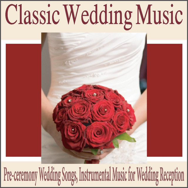 Classic Wedding Music Pre Ceremony Wedding Songs Instrumental