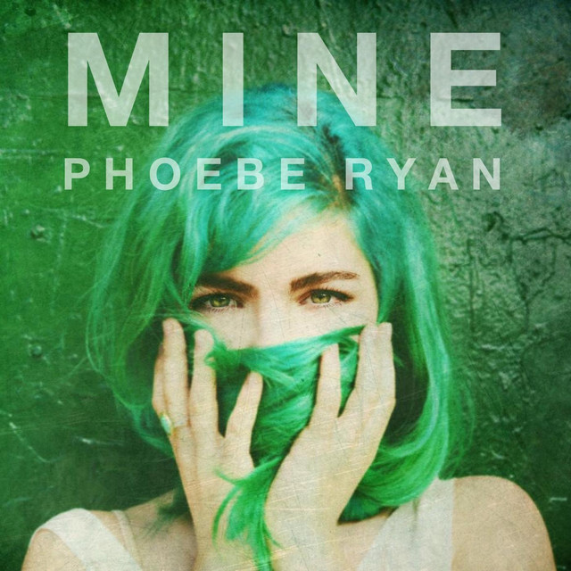 Mine, a song by Phoebe Ryan on Spotify