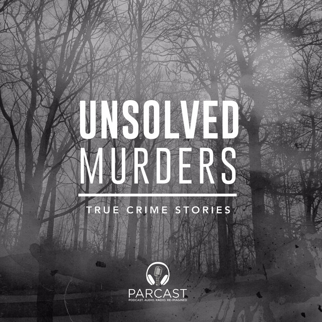 Unsolved Murders: True Crime Stories on Spotify