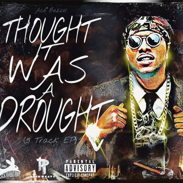 e005ff44e3b8d Thought It Was a Drought Bezzel by Ace Bezzel on Spotify