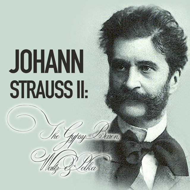 Johann Strauss II: The Gypsy Baron, Waltz & Polka