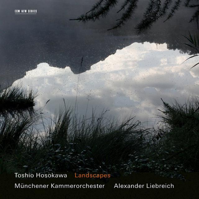 Toshio Hosokawa: Landscapes