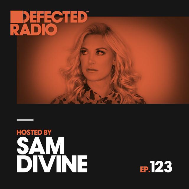 Defected Radio Episode 123 (hosted by Sam Divine)