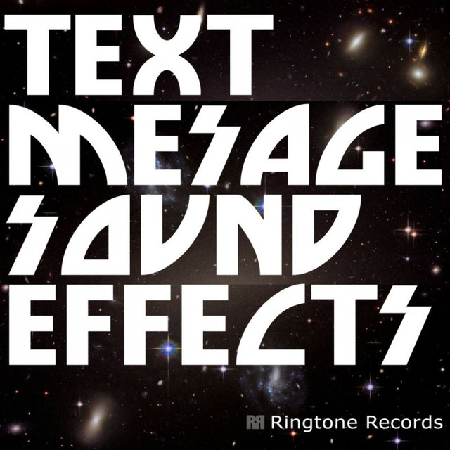 Text Message Sound Effects by Ringtone Records on Spotify