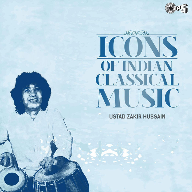 Icons of Indian Classical Music: Ustad Zakir Hussain