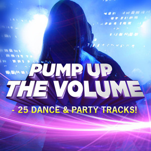Pump up the Volume - 25 Dance & Party Tracks!