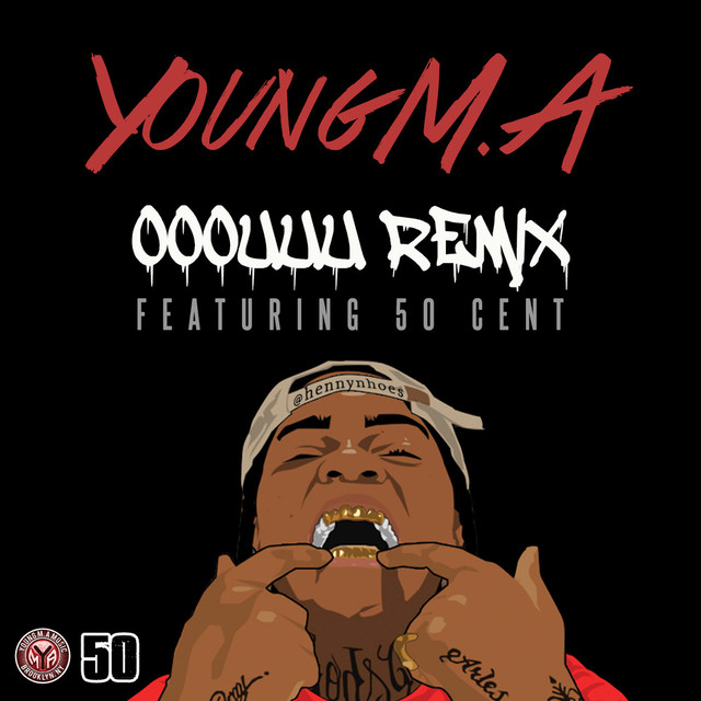 OOOUUU Remix (feat  50 Cent) by Young M A on Spotify
