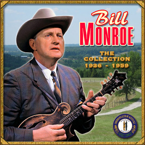 The Collection '36-'59 - Bill Monroe