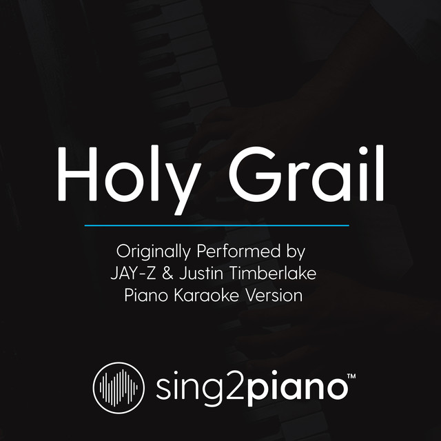 Holy Grail (No Rap) [Originally Performed By JAY Z & Justin