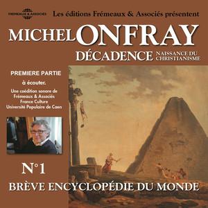 Décadence, naissance du christianisme, vol.1.1 - Brève encyclopédie du monde (volumes de 1 à 7) Audiobook