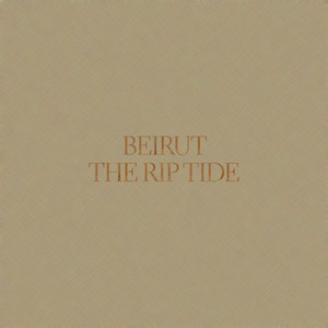 The Rip Tide - Beirut