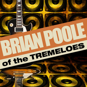 Brian Poole Of The Tremeloes album